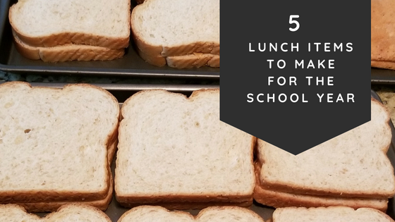 5 LUNCH ITEMS TO MAKE FOR THE SCHOOL YEAR